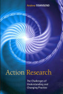 Action Research  The Challenges Of Changing And Researching Practice