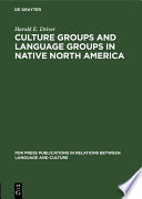 Culture Groups And Language Groups In Native North America