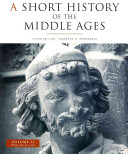 A Short History of the Middle Ages  From c 900 to c 1500