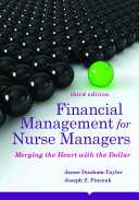 Financial Management for Nurse Managers  Merging the Heart with the Dollar
