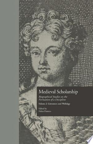 Medieval Scholarship: Biographical Studies on the Formation of a Discipline