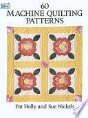 60 Machine Quilting Patterns