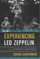 link to Experiencing Led Zeppelin : a listener's companion in the TCC library catalog