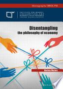 Disentangling the philosophy of economics Book