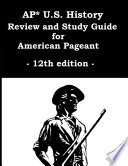 AP  U S  History Review and Study Guide for American Pageant 12th edition