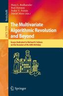 The Multivariate Algorithmic Revolution and Beyond