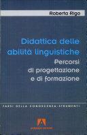 Didattica delle abilità linguistiche. Percorsi di progettazione e di formazione insegnanti