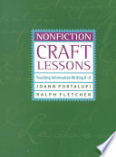 """Nonfiction Craft Lessons: Teaching Information Writing K-8"" by JoAnn Portalupi, Ralph J. Fletcher"