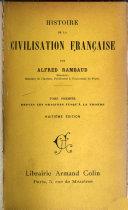 Histoire de la civilisation française: Depuis les origines jusqu'à la Fronde. 14 éd. 1924