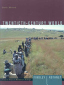 Findley Twentieth Century World Sixth Edition Plus Overfield Sources of Twentieth Global History Plus World History Atlas Second Edition