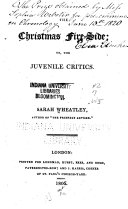 The Christmas Fire side  Or  The Juvenile Critics