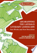 Re Mapping The Latina O Literary Landscape Book