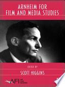 Arnheim for Film and Media Studies