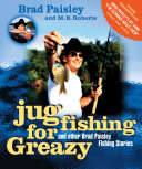 Pdf Jug Fishing for Greazy and Other Brad Paisley Fishing Stories