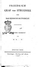 Friedrich graf von Struensee oder Des dänische blutgerüst. Dramatisch bearbeitet von D. B. ... N. Erster[- dritter] band