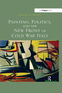 """""""Painting, Politics, and the New Front of Cold War Italy """""""