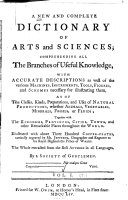 A New and Complete Dictionary of Arts and Sciences: ...