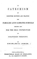 A Catechism of Scripture Doctrine and Practice for families and sabbath schools  etc