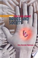 The Facts about Drugs and Society