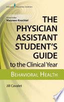 The Physician Assistant Student s Guide to the Clinical Year  Behavioral Health Book