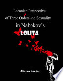 Lacanian Perspective of Three Orders and Sexuality In Nabokov   s Lolita