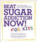 Beat Sugar Addiction Now! for Kids [Pdf/ePub] eBook