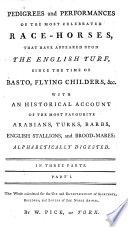 An Authentic Historical Racing Calendar Of All The Plates Sweepstakes Matches C Run For At York From 1709 To 1785 Inclusive With An Account Of The Cock Matches Fought At York In Each Race Week To Which Is Added An Account Of The Races For The Royal Plates At Hambleton York And Richmond And Of The Races At Hambleton From 1748 To 1757 Also Of The Races Since The First Commencement Of The Gold Cups At Richmond And Doncaster Likewise For The Gold Cups At Beverley In Which Is Also Given Pedigrees And Performances Of The Most Celebrated Race Horses That Have Appeared On The English Turf Etc