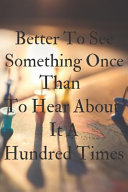 Better To See Something Once Than To Hear About It A Hundred Times-2020 Travel Journal