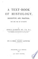 A Text-book of Histology, Descriptive and Practical