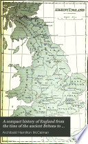 A Compact History of England from the Time of the Ancient Britons to the Reign of Queen Victoria  1880
