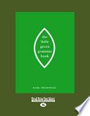 The Little Green Grammar Book  Large Print 16pt