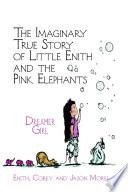 The Imaginary True Story of Little Enith and the Pink Elephants  Dreamer Girl