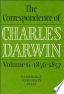 The Correspondence of Charles Darwin  Volume 6  1856 1857 Book PDF