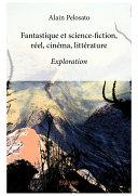 Fantastique et science-fiction, réel, cinéma, littérature