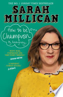 """""""How to be Champion: The No.1 Sunday Times Bestselling Autobiography"""" by Sarah Millican"""