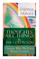 Thoughts Are Things   The God In You   Connect With The Force Within Yourself  How to Find With Your Inner Power
