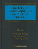 Mastery Of Endoscopic And Laparoscopic Surgery Book PDF