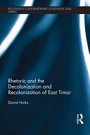 Rhetoric and the Decolonization and Recolonization of East Timor Pdf/ePub eBook
