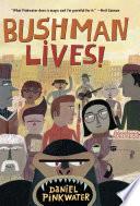 Bushman Lives