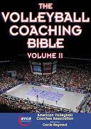 The Volleyball Coaching Bible  Volume II