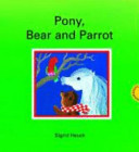 Pony, Bear and Parrot