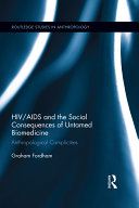 HIV/AIDS and the Social Consequences of Untamed Biomedicine