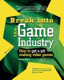 Pdf Break Into The Game Industry: How to Get A Job Making Video Games