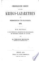 Chirurgische Briefe aus den Kriegs-Lazarethen in Weissenburg und Mannheim 1870