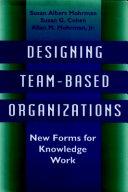 Designing Team-Based Organizations
