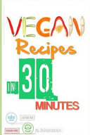 Vegan Recipes In 30 Minutes (Or Less)