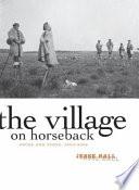 The Village On Horseback