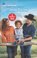 The Rancher s Legacy and The Texan s Secret Daughter