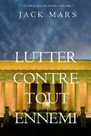 Pdf Lutter Contre Tout Ennemi (Un Thriller Luke Stone—Volume 4) Telecharger