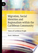 Migration  Social Identities and Regionalism within the Caribbean Community